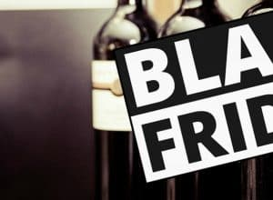 Drink Black Friday now: Wine sales 2018!